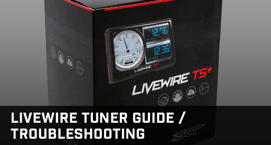 SCT Livewire TS Tuning Guide and Troubleshooting